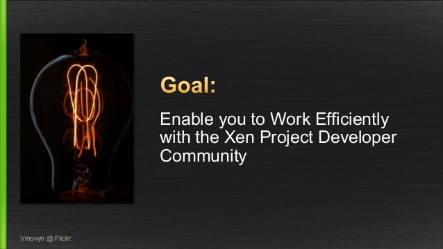 Enable you to Work Efficiently  with the Xen Project Developer  Community  Vinovyn @ Flickr