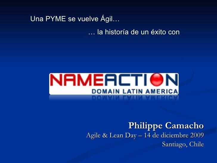 Una PYME se vuelve Ágil…               … la historía de un éxito con                            Philippe Camacho          ...