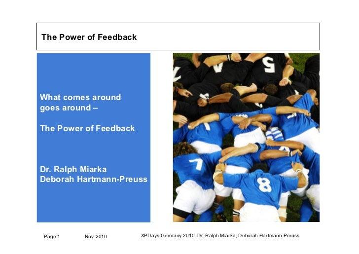 The Power of FeedbackWhat comes aroundgoes around –The Power of FeedbackDr. Ralph MiarkaDeborah Hartmann-Preuss           ...