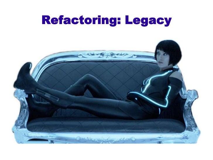 Refactoring: Legacy