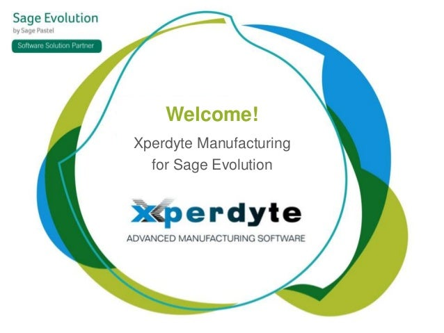 Xperdyte Manufacturing for Sage Evolution