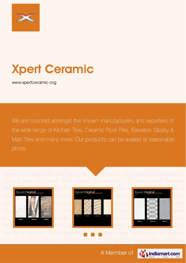 A Member ofXpert Ceramicwww.xpertceramic.orgDigital Wall Tiles Wall light & Dark Glossy Tiles light & Dark Matt Tiles Elev...