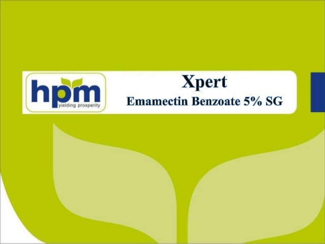 EmamectinBenzoate 5% SG • EmamectinBenzoatewas discovered in 1984 • Features ∆ is semisynthetic ∆ Nonsystemic ∆ Newgenerat...