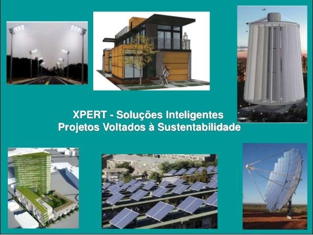 XPERT - Soluções Inteligentes    Projetos Voltados à Sustentabilidade1