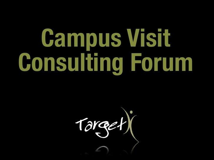 Campus VisitConsulting Forum