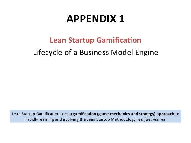 APPENDIX1 LeanStartupGamificaUon LifecycleofaBusinessModelEngine LeanStartupGamifica`onusesagamificaUon(game...