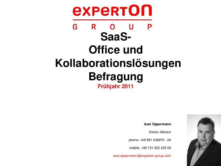 SaaS-      Office undKollaborationslösungen      Befragung       Frühjahr 2011                              Axel Oppermann...