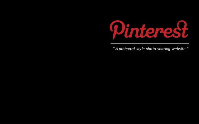""" A pinboard-style photo sharing website """