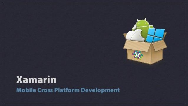 Xamarin Mobile Cross Platform Development