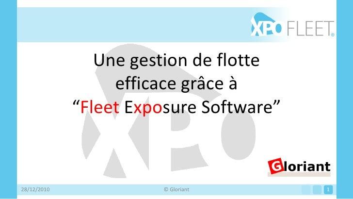 """Une gestion de flotte                  efficace grâce à             """"Fleet Exposure Software""""28/12/2010             © Glor..."""