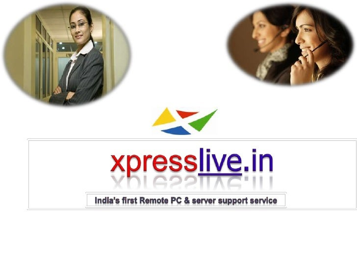 xpresslive.in<br />India's first Remote PC & server support service<br />