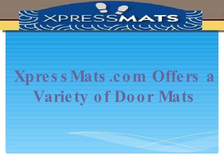 XpressMats.com Offers a Variety of Door Mats