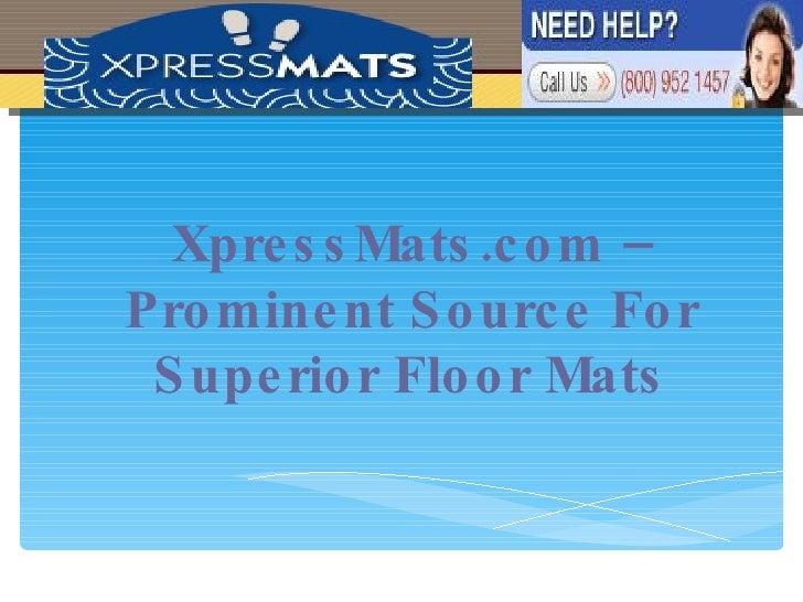XpressMats.com – Prominent Source For Superior Floor Mats