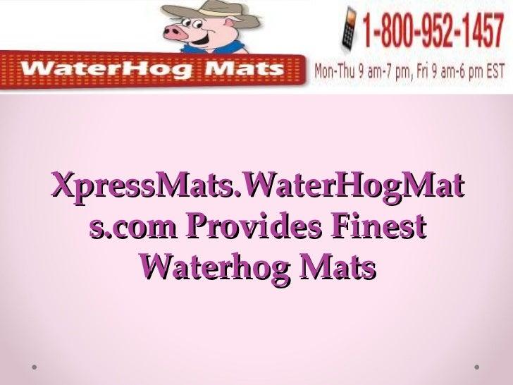 XpressMats.WaterHogMats.com Provides Finest Waterhog Mats