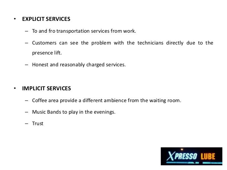 "describe xpresso lube s service package Describe a service using the five dimensions of the service package  given the  example of xpresso lube, what other services could be combined to ""add."