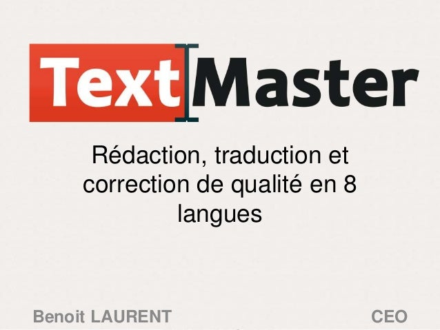 Rédaction, traduction et     correction de qualité en 8              languesBenoit LAURENT                    CEO