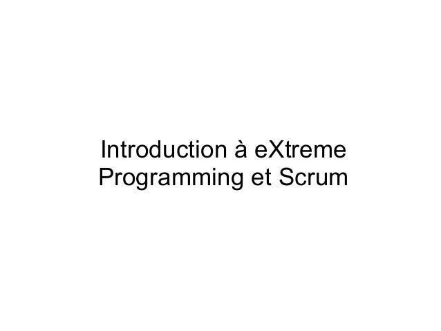 Introduction à eXtreme Programming et Scrum