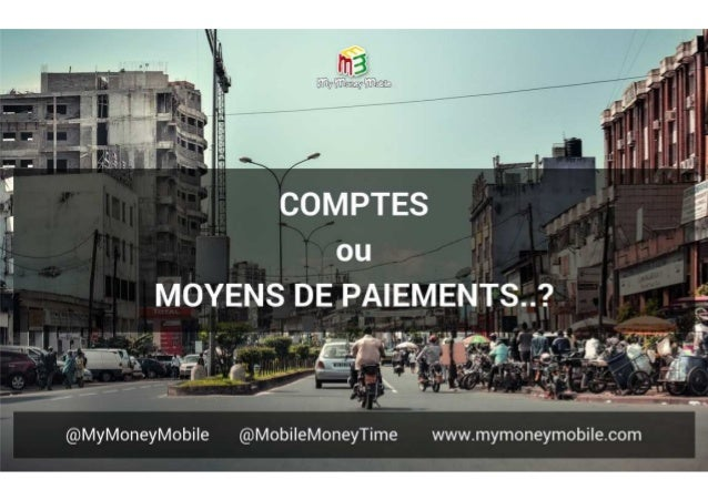 Barcamp237   mymoneymobile - comptes ou moyens de paiement - 14112015