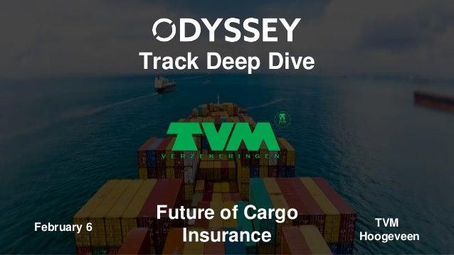Track Deep Dive Future of Cargo Insurance February 6 TVM Hoogeveen