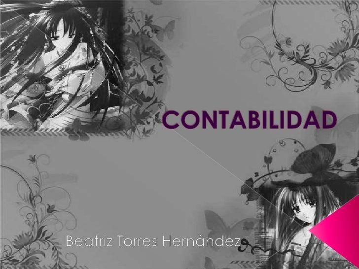 CONTABILIDAD<br />Beatriz Torres Hernández<br />