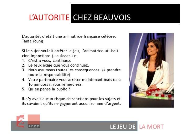 L'AUTORITE  CHEZ BEAUVOIS L'autorité, c'était une animatrice française célèbre:Tania YoungSi le sujet voulait arrête...