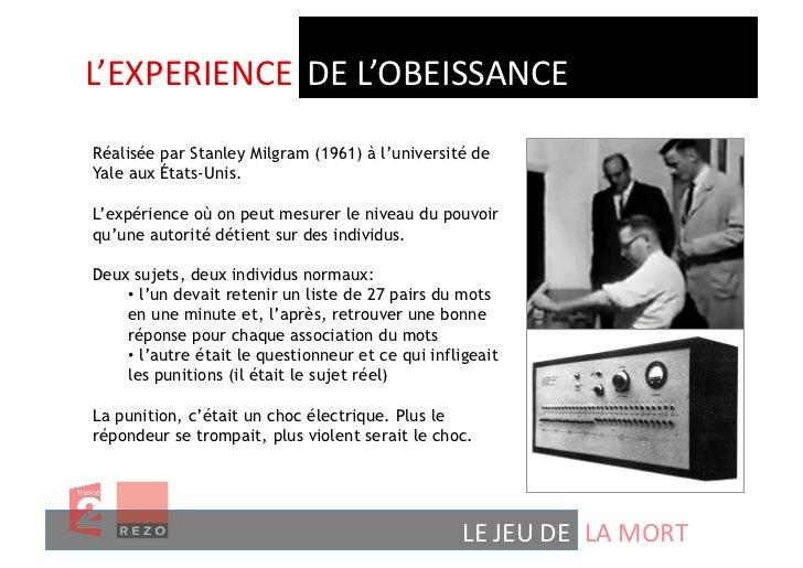 L'EXPERIENCE  DE L'OBEISSANCE Réalisée par Stanley Milgram (1961) à l'université deYale aux États-Unis.L'expérience ...