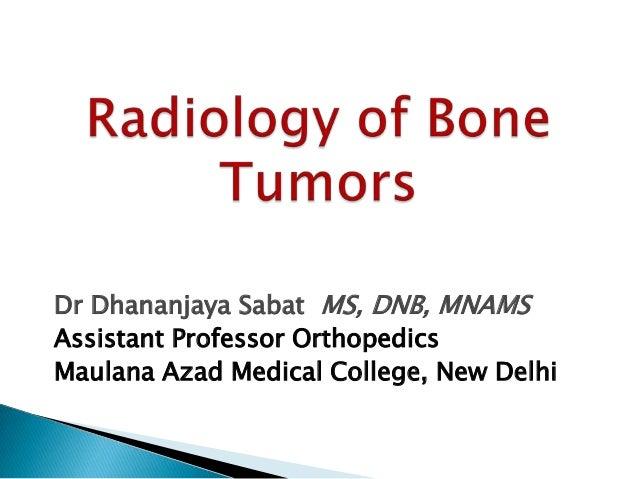Dr Dhananjaya Sabat MS, DNB, MNAMSAssistant Professor OrthopedicsMaulana Azad Medical College, New Delhi