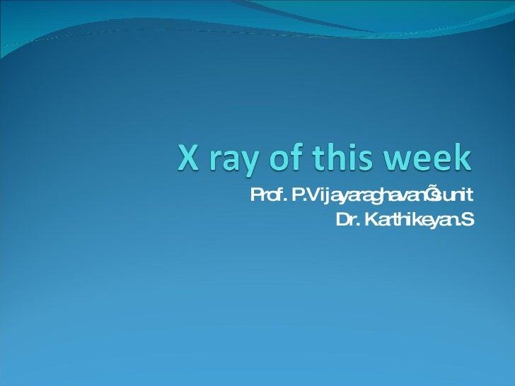 Prof. P.Vijayaraghavan's unit Dr. Karthikeyan.S