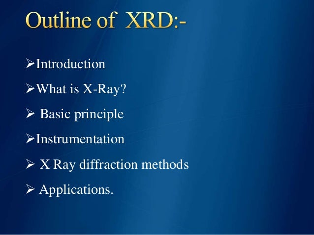 x ray powder diffraction analysis principles instrumentation X-ray diffraction analysis principle, instrument and method mspandian dept of earth sciences pondicherry university x-ray diffraction analysis principle, instrument and method mspandian dept of earth sciences pondicherry university lecture topics • x-ray diffraction • powder x-ray diffractometer • applications of.