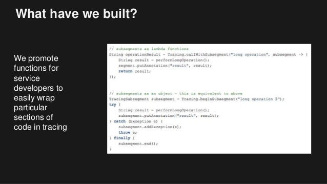 What have we built? We promote functions for service developers to easily wrap particular sections of code in tracing