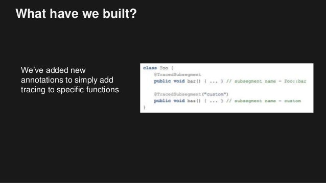 What have we built? We've added new annotations to simply add tracing to specific functions