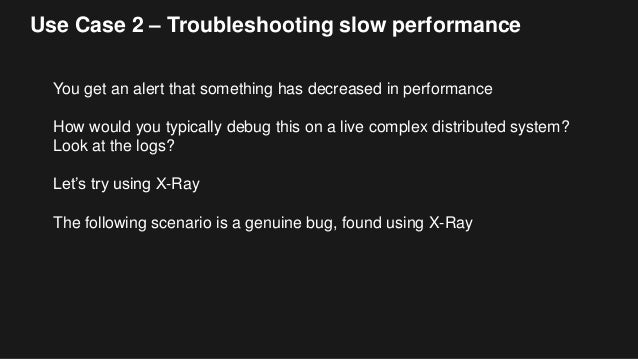 Use Case 2 – Troubleshooting slow performance You get an alert that something has decreased in performance How would you t...
