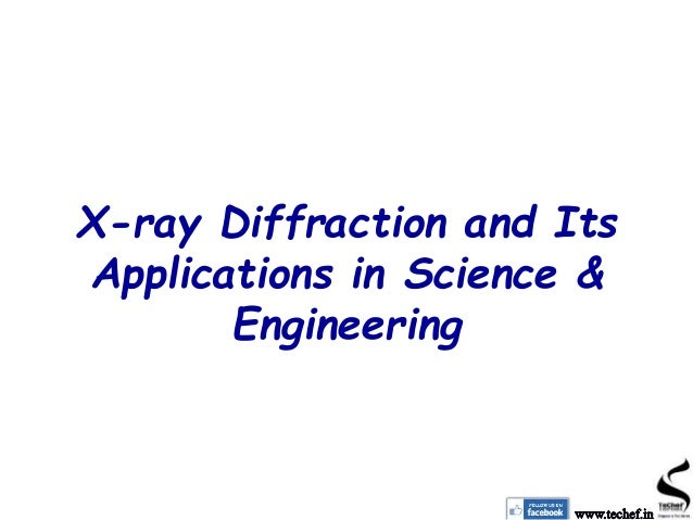 X-ray Diffraction and Its Applications in Science & Engineering