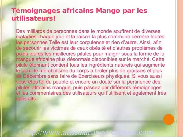 Témoignages africains Mango par lesutilisateurs! Des milliards de personnes dans le monde souffrent de diverses maladies c...