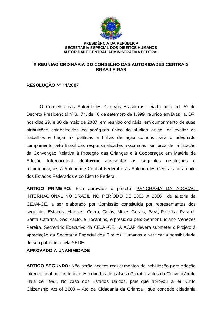 PRESIDÊNCIA DA REPÚBLICA                   SECRETARIA ESPECIAL DOS DIREITOS HUMANOS                  AUTORIDADE CENTRAL AD...