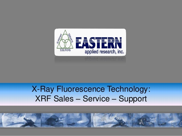 X-Ray Fluorescence Technology: XRF Sales – Service – Support