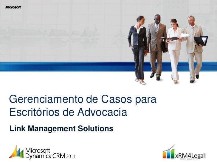 Gerenciamento de Casos paraEscritórios de AdvocaciaLink Management Solutions