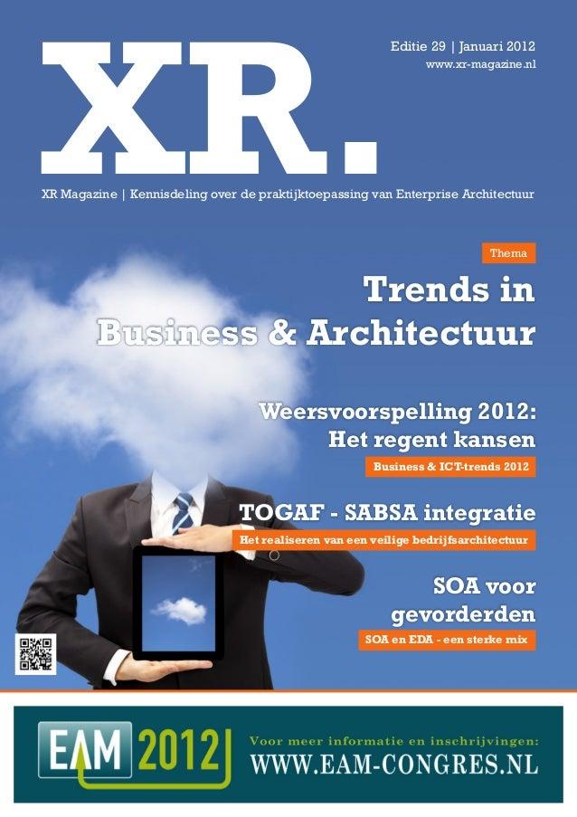 SOA en EDA - een sterke mix SOA voor gevorderden Business & ICT-trends 2012 TOGAF - SABSA integratie Het realiseren van ee...