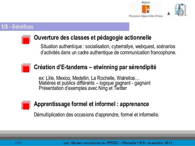 &1/3 - Bénéfices                  Ouverture des classes et pédagogie actionnelle                     Situation authentique...