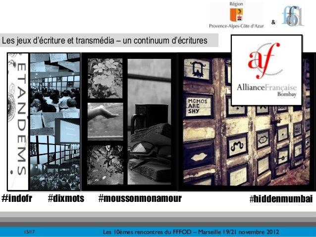 &Les jeux d'écriture et transmédia – un continuum d'écritures#indofr       #dixmots      #moussonmonamour                 ...