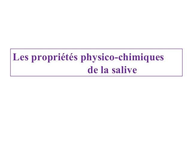 Les propriétés physico-chimiques de la salive