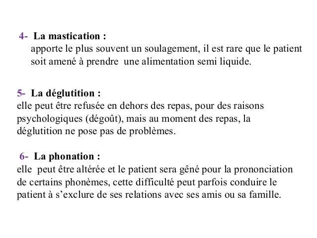 4- La mastication : apporte le plus souvent un soulagement, il est rare que le patient soit amené à prendre une alimentati...