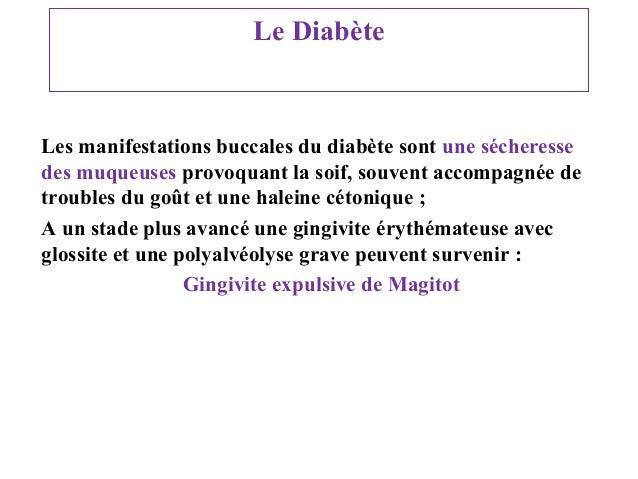 Le Diabète  Les manifestations buccales du diabète sont une sécheresse des muqueuses provoquant la soif, souvent accompagn...