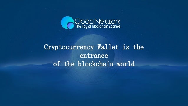 Cryptocurrency Wallet is the entrance of the blockchain world