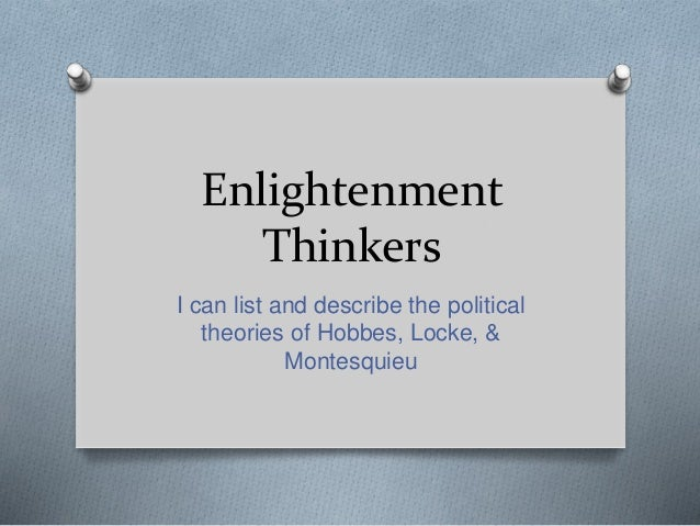 enlightenment thinkers and leaders Conceptual understanding: enlightenment thinkers developed political philosophies based on natural laws, which included the concepts of social contract, consent of the governed, and the rights of citizens.
