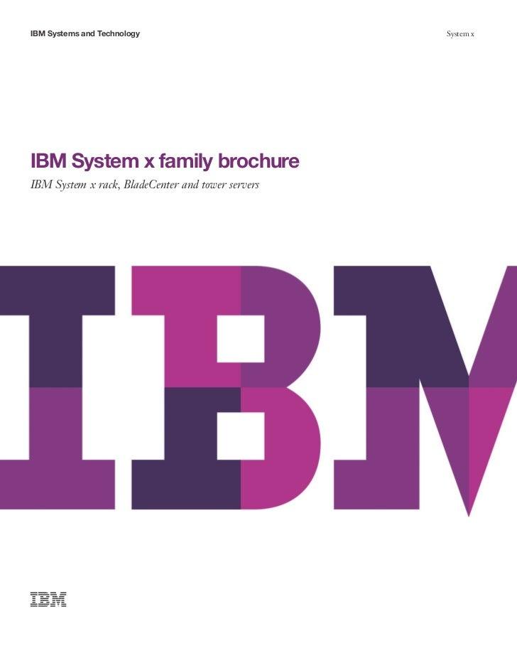 IBM Systems and Technology                         System xIBM System x family brochureIBM System x rack, BladeCenter and ...