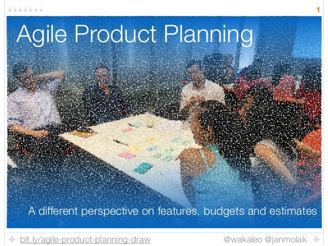 bit.ly/agile-product-planning-draw @wakaleo @janmolak 1 Agile Product Planning A different perspective on features, budget...