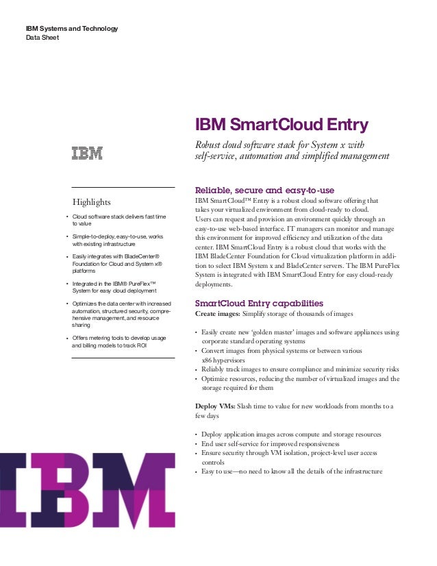 IBM Systems and Technology Data Sheet IBM SmartCloud Entry Robust cloud software stack for System x with self-service, aut...