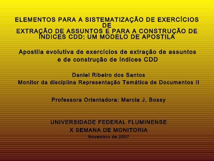 ELEMENTOS PARA A SISTEMATIZAÇÃO DE EXERCÍCIOS DE EXTRAÇÃO DE ASSUNTOS E PARA A CONSTRUÇÃO DE ÍNDICES CDD: UM MODELO DE APO...