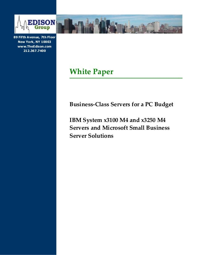 Business-Class Servers for a PC Budget : IBM System x3100 M4 and x3250 M4 Servers and Microsoft Small Business Server Solu...